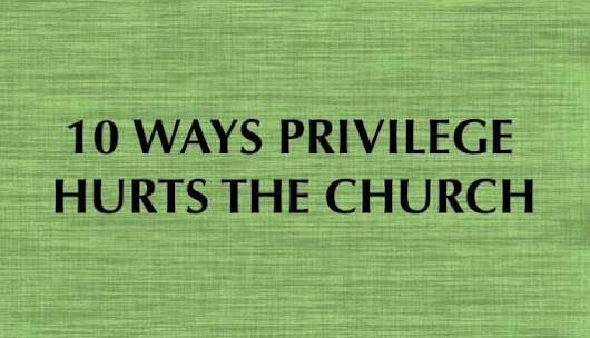 10 Ways Privilege Hurts The Church - The Malphurs Group