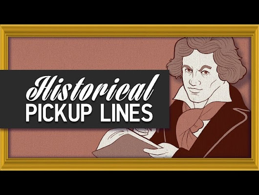 If Historical Figures Used Pickup Lines - KlipStory
