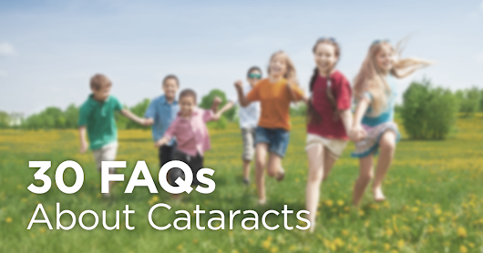 Cataracts: Frequently Asked Questions