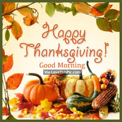 Happy Thanksgiving Good Morning Pictures Photos And Images For