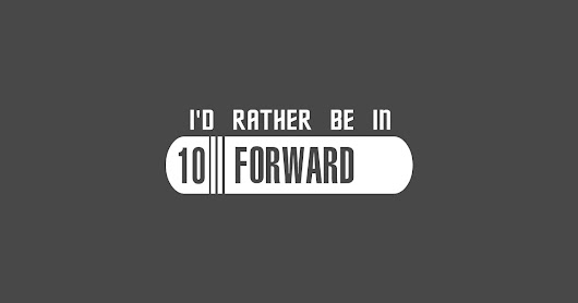 I'd rather be in 10 Forward by ninthstreetshirts