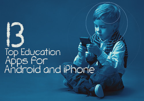 13 Top Education Apps for Android and iPhone