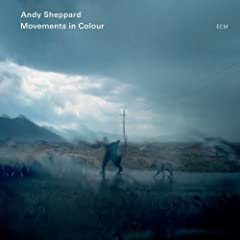 Andy Sheppard: Movements In Colour cover