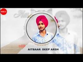Aitbaar   Deep Arsh   New Punjabi Song 2020