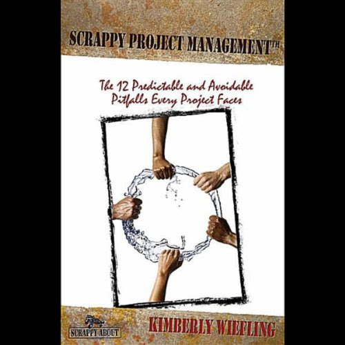 Amazon.com: Scrappy Project Management - The 12 Predictable and Avoidable Pitfalls Every Project Faces: Kimberly Wiefling: MP3 Downloads