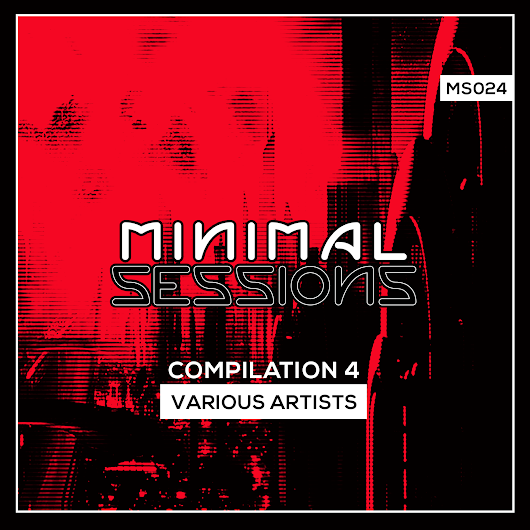 MS024: Various Artists - Compilation [Out Now!] | Minimal Sessions