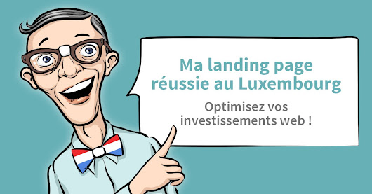 Ma Landing Page réussie au Luxembourg