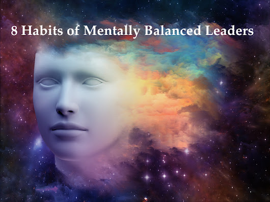 8 Habits of Mentally Balanced Leaders | Jesse Lyn Stoner