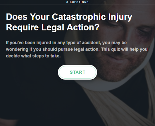 Quiz - Does Your Catastrophic Injury Require Legal Action?