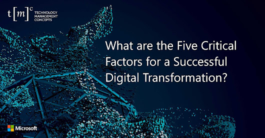 What are the Five Critical Factors of a Successful Digital Transformation?