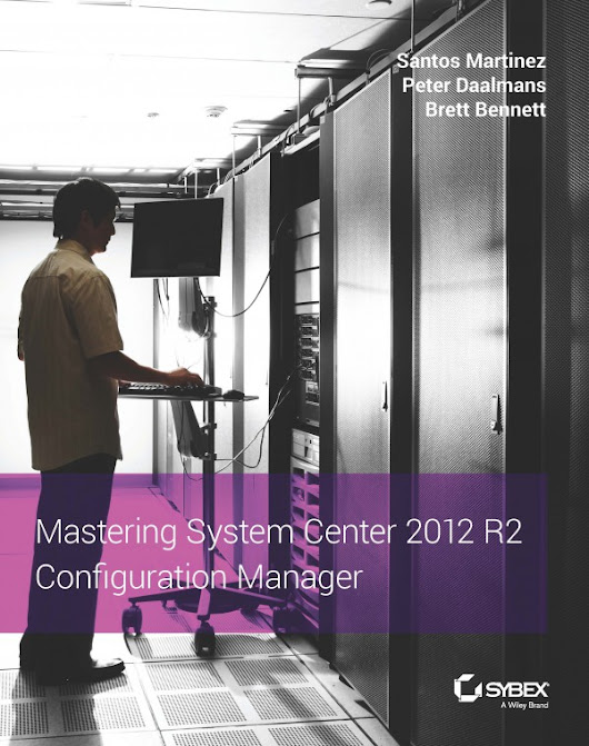 Now Available: Mastering System Center 2012 R2 Configuration Manager! - Configuration Manager Blog