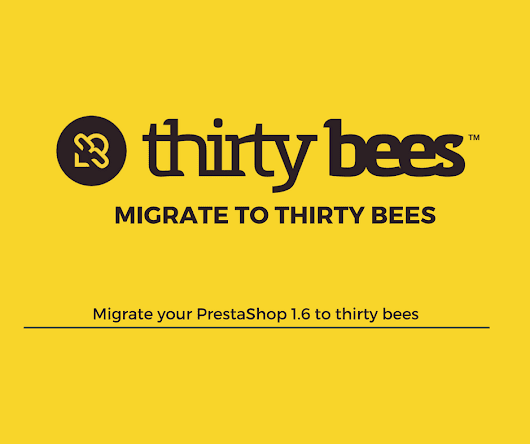 Migrate to thirty bees from PrestaShop 1.6 quickly and easily