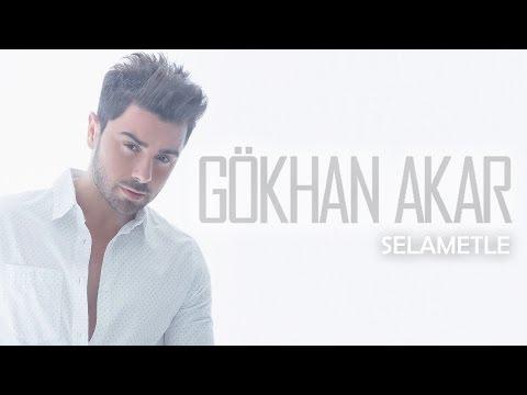 Gökhan Akar - Selametle Dinle & Şarkı sözleri