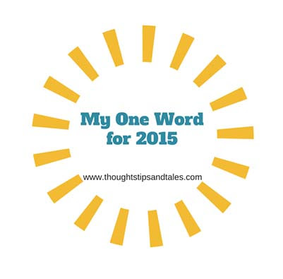 My one word for 2015 is Actually Two Words