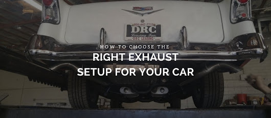 CHOOSE THE RIGHT EXHAUST SETUP FOR YOUR CAR | Scottsdale Muffler