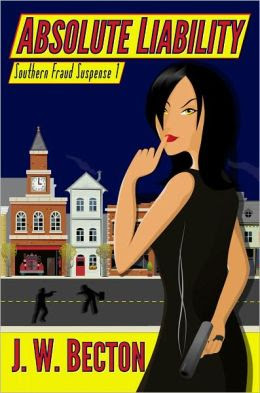 Absolute Liability (Southern Fraud Thriller 1)