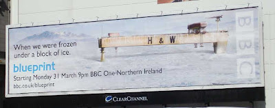 BBC NI Blueprint advertising poster - showing one of the Harland & Wollf cranes (David or Goliath) encased in ice