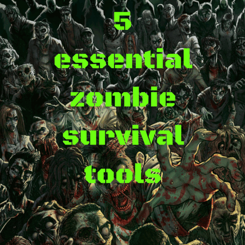 5 Essential Zombie Survival Tools Every Prepper Must Have