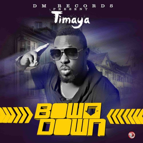 [Music] Timaya – Bow Down (Prod. By Young D)