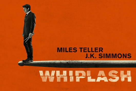 Best of the Decade: Whiplash (2014)