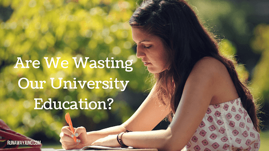 Are We Wasting Our University Education?