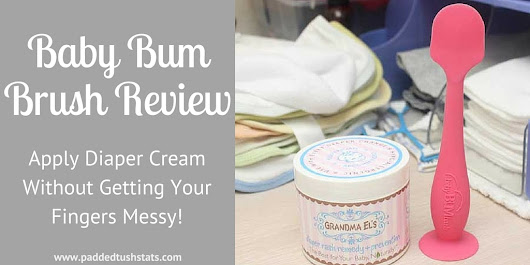 Baby Bum Brush Review - Padded Tush Stats