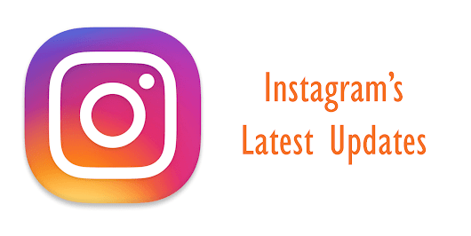 Instagram's Latest Updates | Digital Six