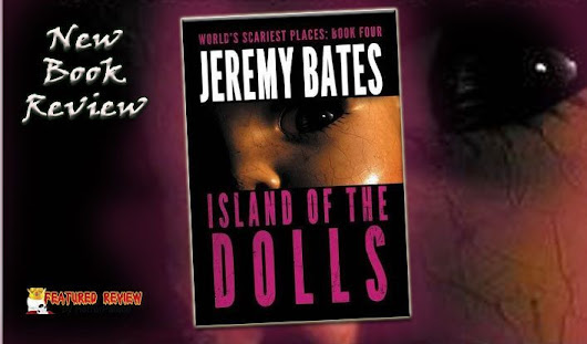 Island of the Dolls (Book Review) | HORROR PALACE™