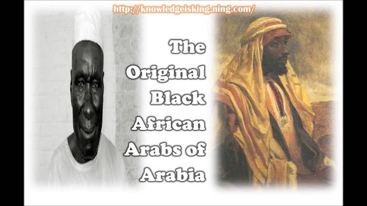 The Original Black African Arabs of Arabia (K.I.K) - YouTube