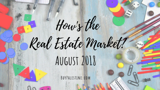 How's the Market? – August 2018 Real Estate Report | Palestine Real Estate & Palestine TX Homes For Sale | BuyPalestine.com