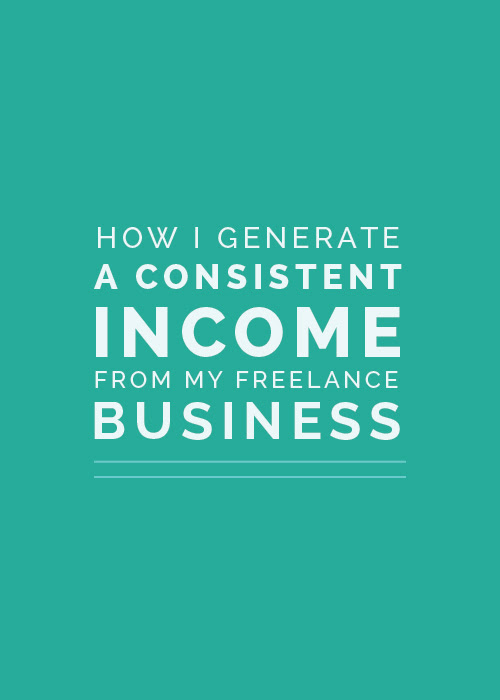 How I Generate a Consistent Income from My Freelance Business