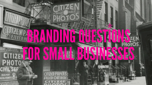 15 Branding Questions Every Small Business Needs to Ask