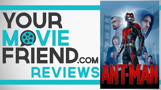 Your Movie Friend|Ant-Man (Movie Review)