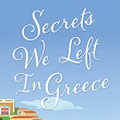 Secrets we left in Greece