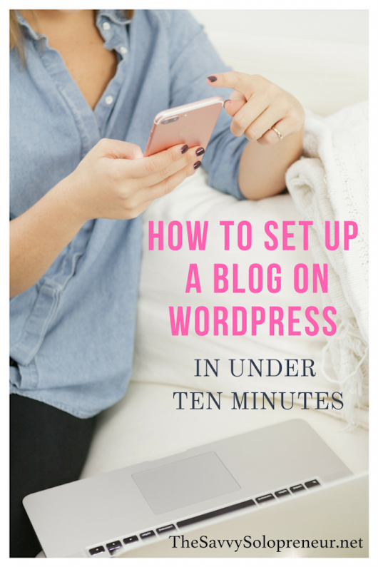 How To Set Up A Blog On Wordpress in Under Ten Minutes