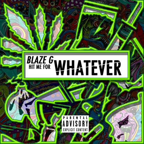 BlazeGee - Hit Me For Whatever