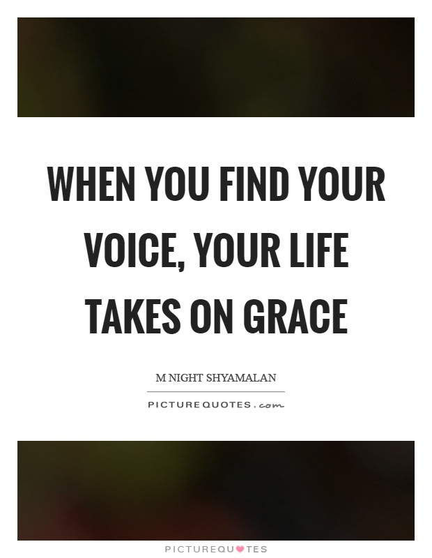 When You Find Your Voice Your Life Takes On Grace Picture Quotes