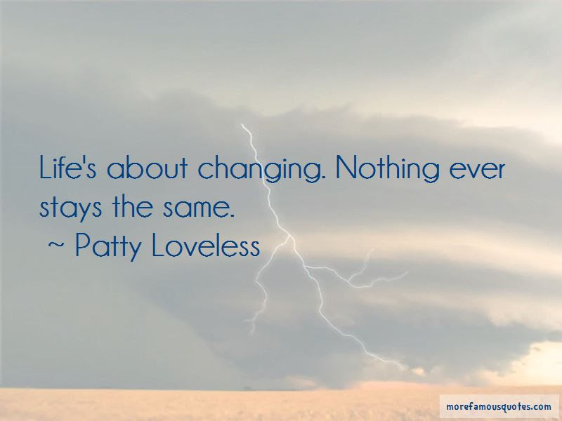 Quotes About Nothing Ever Stays The Same Top 11 Nothing Ever Stays