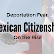 Among the Fear: Mexican Citizenship is on the Rise | Abogado Aly Immigration Law