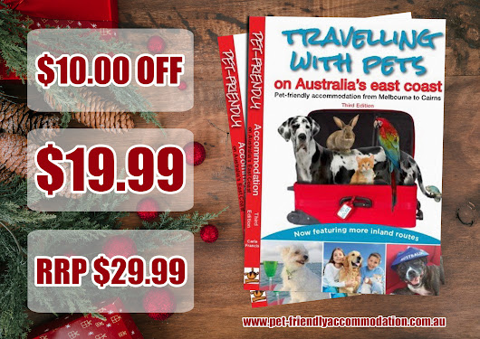 Christmas Special Offer: Travelling with Pets - Pet-Friendly Guide Book Australia