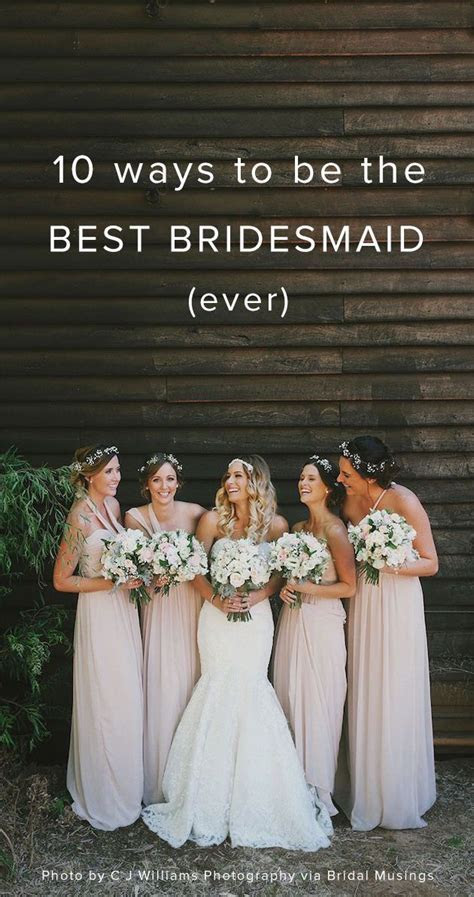 10 Ways To Be The Best Bridesmaid Ever   Wedding, The