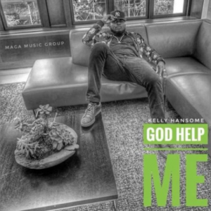 Download Music Mp3:- Kelly Hansome – God Help Me