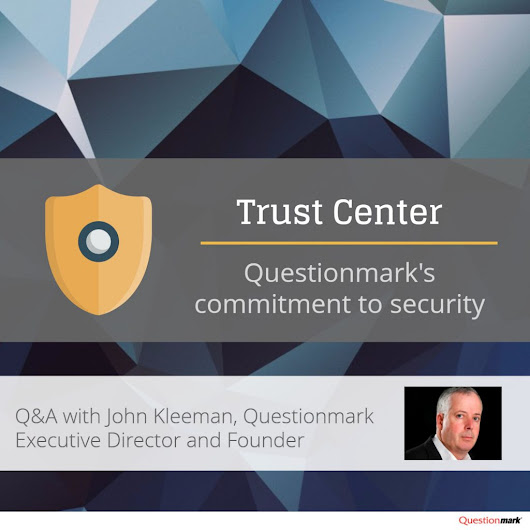 Trust Center: Our Commitment to Security | Getting Results -- The Questionmark Blog