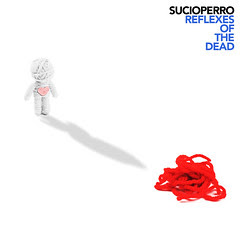 Sucioperro - Reflexes Of The Dead