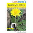 Dandelion Child in Flower: An Autobiography eBook: Tina Campbell, Inger Franck, Catherine Brejnholt: : Kindle Store