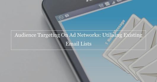 Audience Targeting AdWords On Ad Networks: Utilising Existing Email Lists