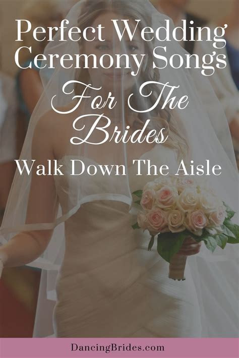 Perfect Wedding Ceremony Songs For The Brides Walk Down