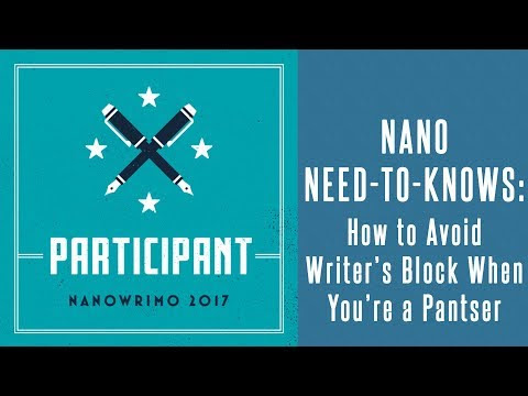 NaNo Need-to-Knows: How to Avoid Writer's Block When You're a Pantser