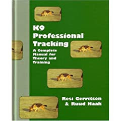 K9 Professional Tracking A Complete Manual For Theory And Training
