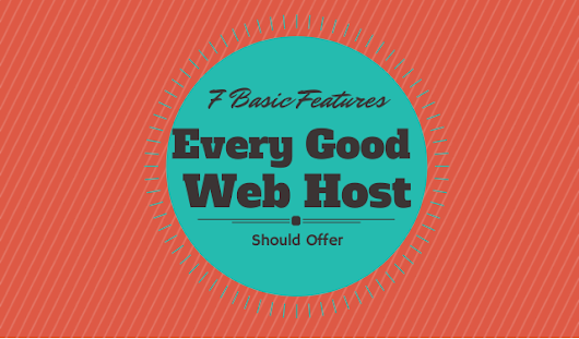 7 Basic Features Every Good Web Host Should Offer - Blogoloola